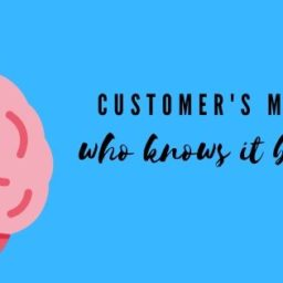 Customer's Mind – Who knows it best?